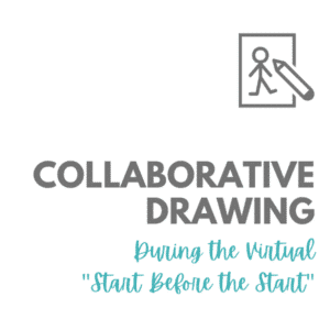 "Collaborative Drawing During the Virtual ""Start Before the Start"""