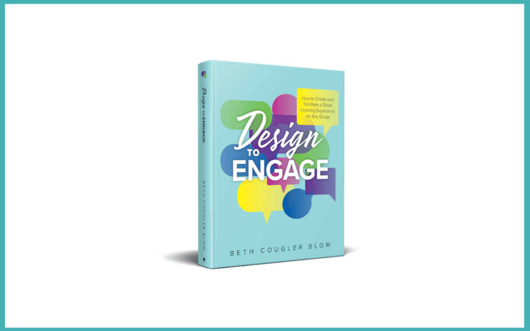 Design to Engage has been released for facilitators near and far