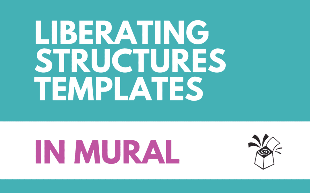 Liberating Structures Templates in Mural