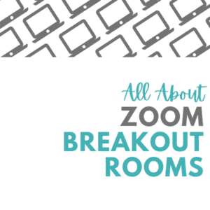 All About Zoom Breakout Rooms